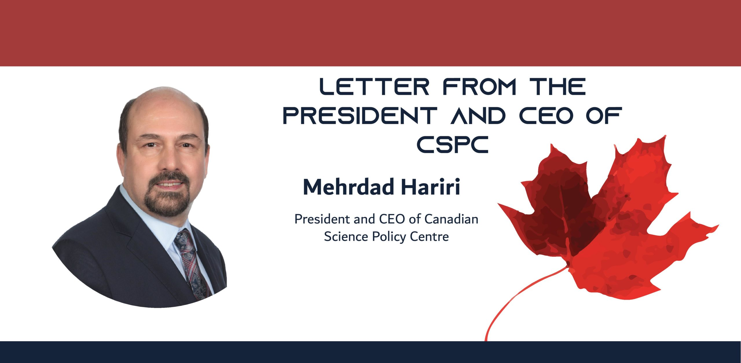 """Headshot of a man in a suit with the text """"Letter from the President and CEO of CSPC, Mehrdad Hariri, President and CEO of the Canadian Science Policy Center"""" followed by a maple leaf."""