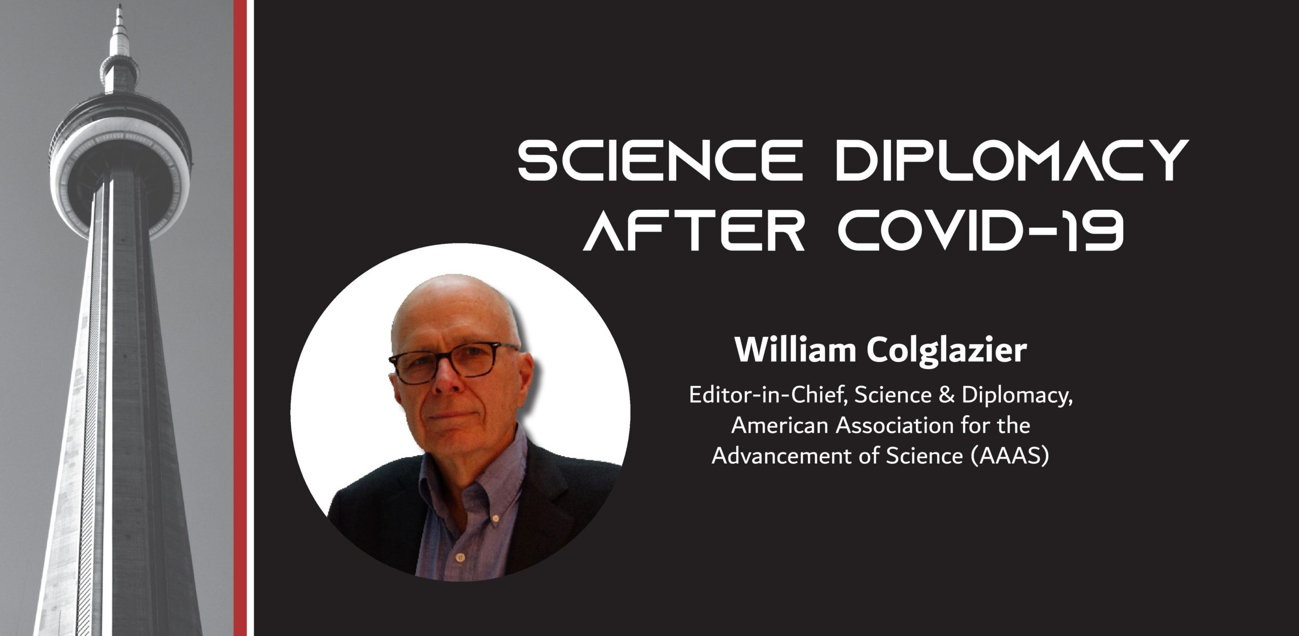 Picture of a man on a black background wiht the text: Science Diplomacy After COVID-19 E. William Colglazier Editor-in-Chief, Science & Diplomacy, American Association for the Advancement of Science (AAAS)